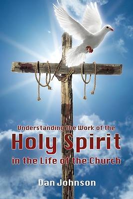 Picture of Understanding the Work of the Holy Spirit in the Life of the Church