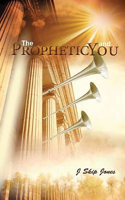 The Prophetic and You