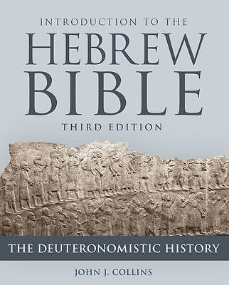 Picture of Introduction to the Hebrew Bible, Third Edition - The Deuteronomistic History