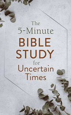 Picture of The 5-Minute Bible Study for Uncertain Times