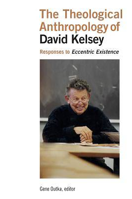 Picture of The Theological Anthropology of David Kelsey