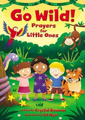 Picture of Go Wild! Prayers for Little Ones