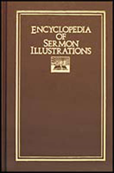 Encyclopedia of Sermon Illustrations