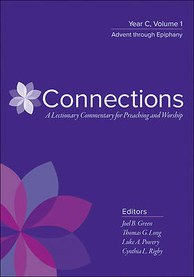 Connections Lectionary Commentary Series, Year C Vol 1
