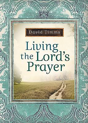 Living the Lords Prayer [ePub Ebook]