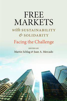 Free Markets with Sustainability and Solidarity