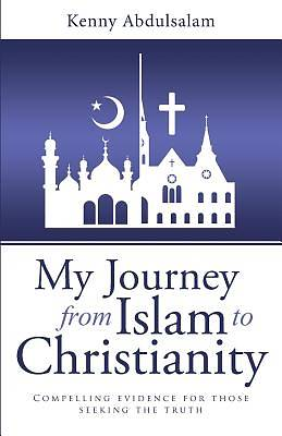 Picture of My Journey from Islam to Christianity