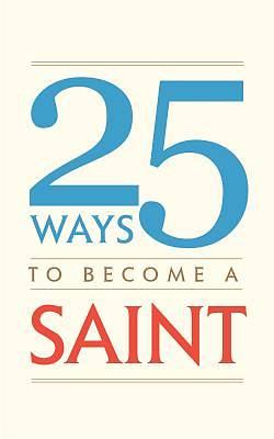 Picture of 25 Ways to Become a Saint