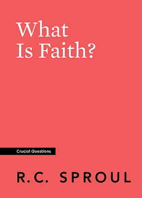 Picture of What Is Faith?