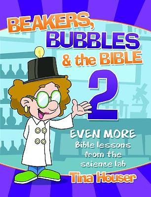 Picture of Beakers, Bubbles and the Bible 2