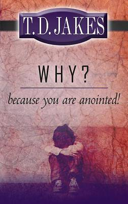Why? Because Youre Anointed!