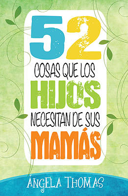 Picture of 52 Cosas Que Los Hijos Necesitan de Sus Mamas = 52 Things Sons Need from Their Moms
