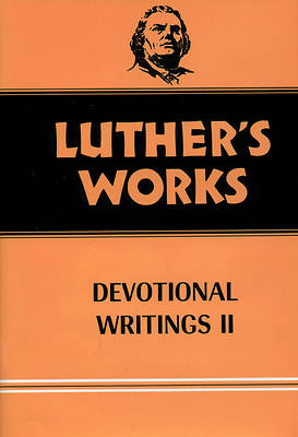 Luthers Works: Devotional Writings II