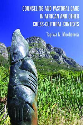 Counseling and Pastoral Care in African and Other Cross-Cultural Contexts