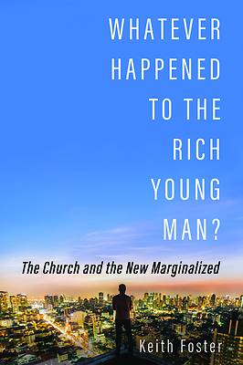 Picture of Whatever Happened to the Rich Young Man?