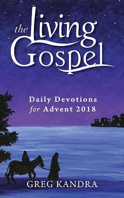 The Living Gospel Daily Devotions for Advent 2018