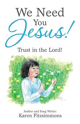 Picture of We Need You Jesus!