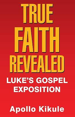 Picture of True Faith Revealed