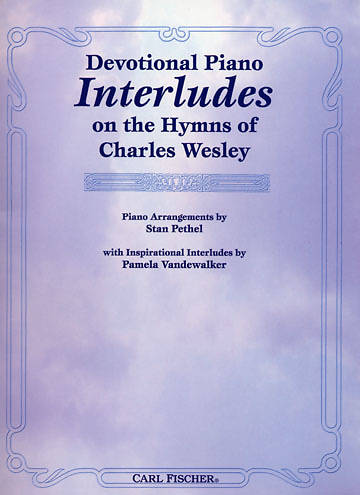 Devotional Piano Interludes on the Hymns of Charles Wesley