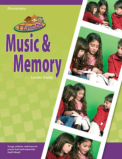 Group FaithWeaver Friends Elementary Music & Memory Leader Guide Fall 2013