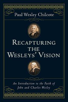 Picture of Recapturing the Wesleys' Vision
