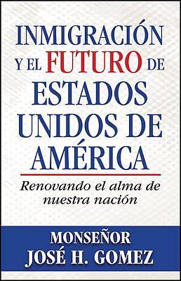 Picture of Inmigraci N y El Futuro de Estados Unidos de Am Rica