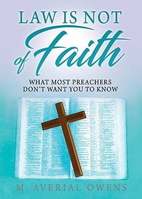Picture of Law Is Not of Faith