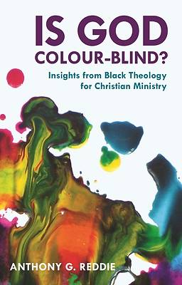 Is God Colour-Blind? - Insight from Black Theology for Christian Ministry