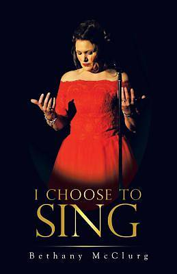 Picture of I Choose to Sing