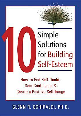 10 Simple Solutions for Building Self-Esteem [Adobe Ebook]