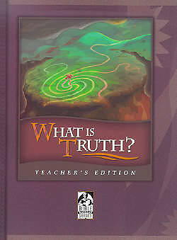 What Is Truth Teacher Book Grd 9-12