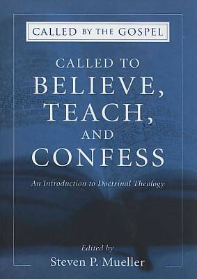 Called to Believe, Teach, and Confess
