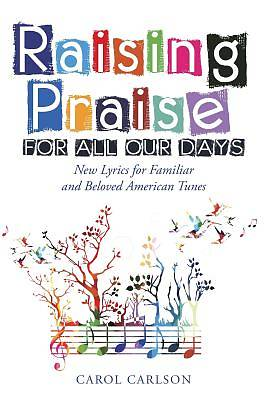 Raising Praise for All Our Days