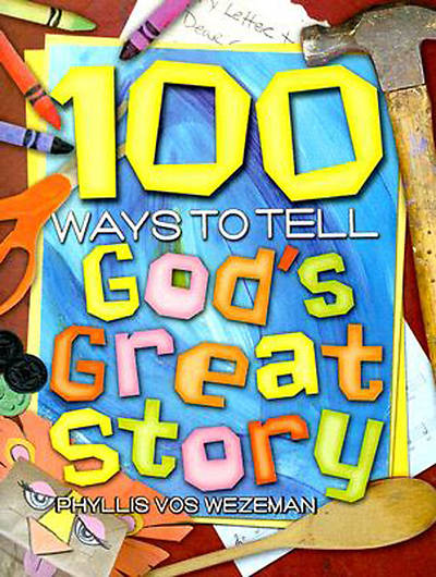 100 Ways to Tell Gods Great Story