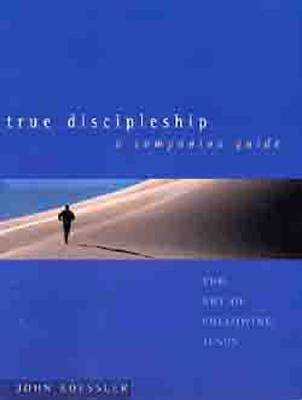 True Discipleship a Companion Guide