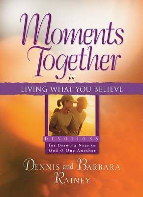 Moments Together for Living What You Believe [ePub Ebook]