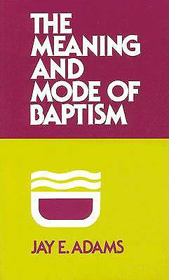 Meaning and Mode of Baptism