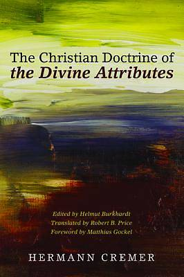 Picture of The Christian Doctrine of the Divine Attributes
