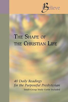 I Believe The Shape of Christian Life