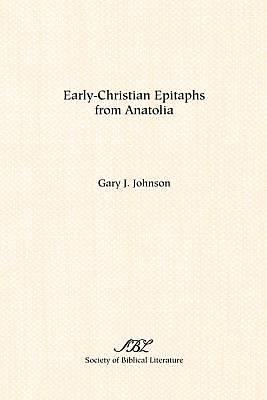 Early-Christian Epitaphs from Anatolia