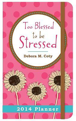 Too Blessed to Be Stressed Planner