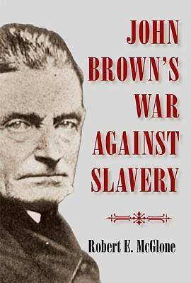 John Browns War Against Slavery