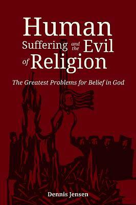 Picture of Human Suffering and the Evil of Religion