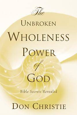 The Unbroken Wholeness Power of God