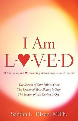 I Am L-O-V-E-D (I Am Living and Overcoming Victoriously Even Divorced)