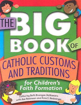 The Big Book of Catholic Customs and Traditions
