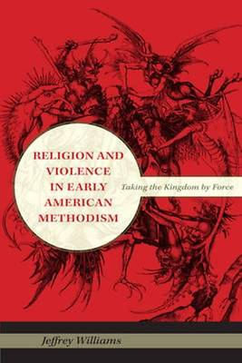 Picture of Religion and Violence in Early American Methodism