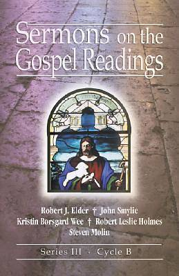 Sermons On The Gospel Readings Series III, Cycle B