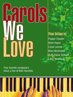 Carols We Love Piano Solo Collection