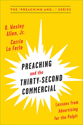 Picture of Preaching and the Thirty-Second Commerical